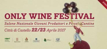 22 – 23 Aprile: Only Wine Festival 2017